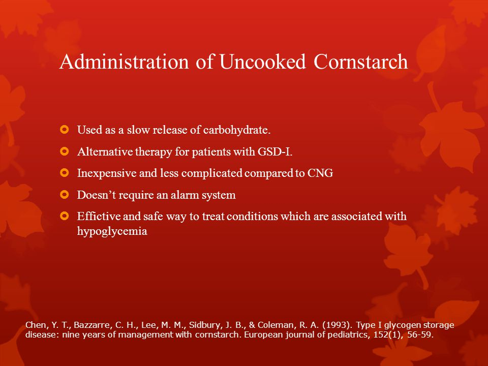 Administration of Uncooked Cornstarch