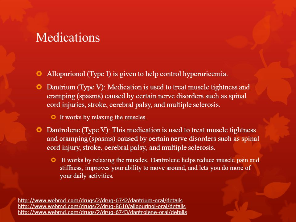 Medications Allopurionol (Type I) is given to help control hyperuricemia.
