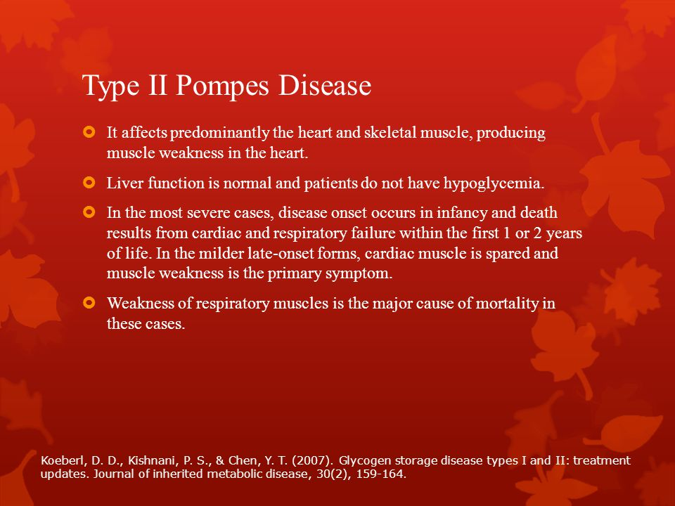 Type II Pompes Disease It affects predominantly the heart and skeletal muscle, producing muscle weakness in the heart.