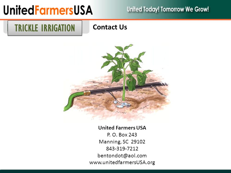 TRICKLE IRRIGATION Contact Us United Farmers USA P. O. Box 243