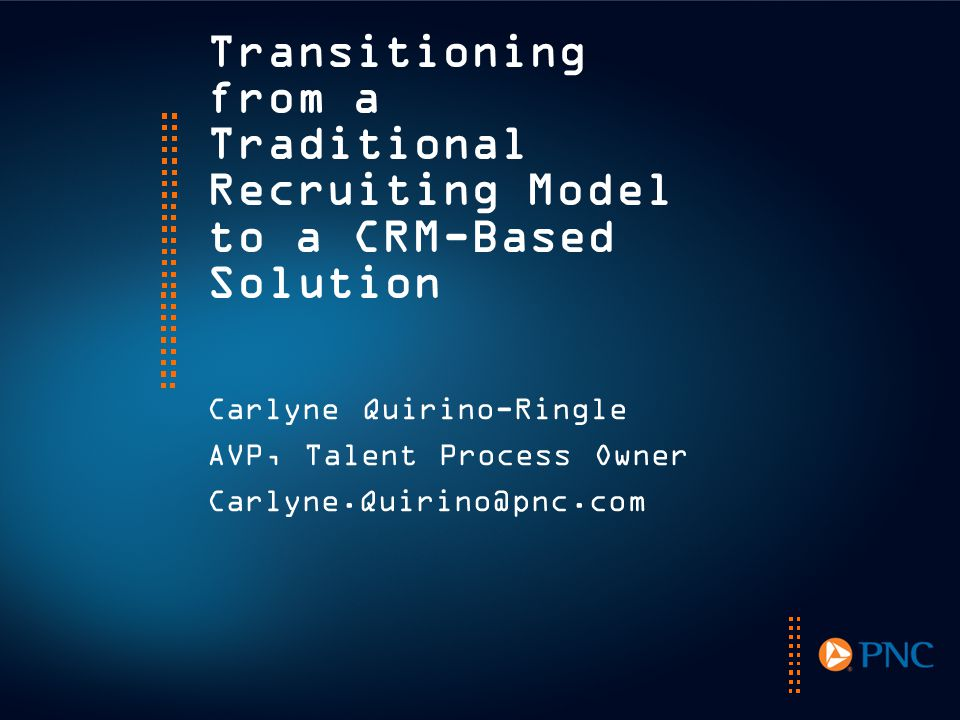 Transitioning from a Traditional Recruiting Model to a CRM-Based Solution