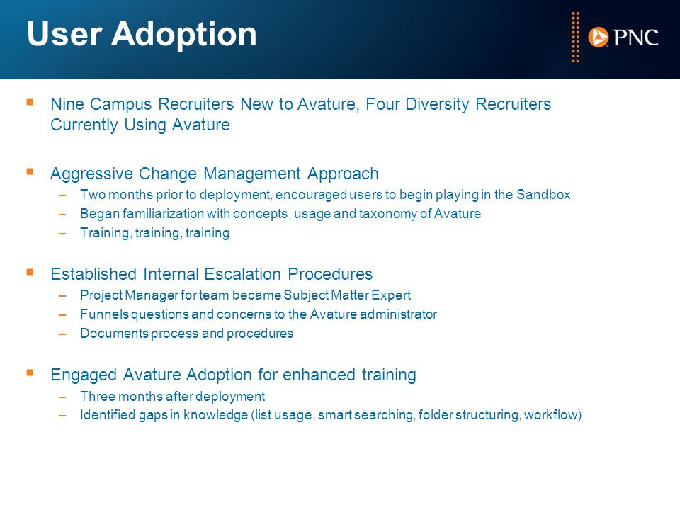 User Adoption Nine Campus Recruiters New to Avature, Four Diversity Recruiters Currently Using Avature.