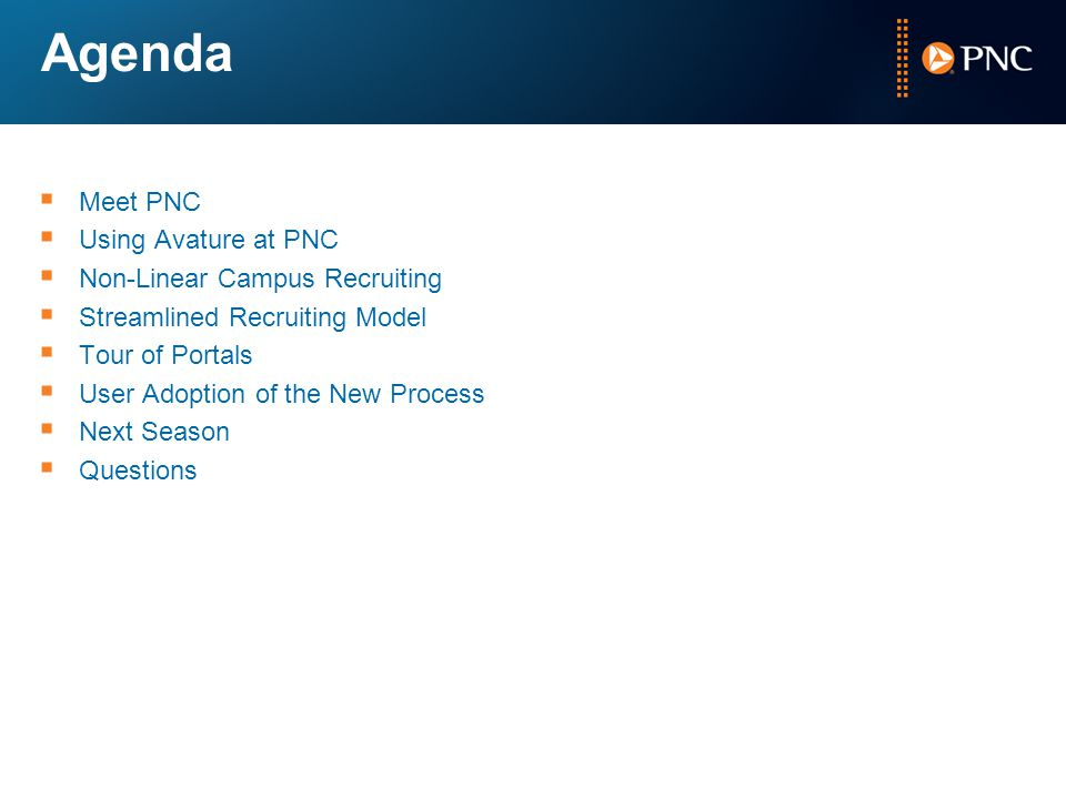 Agenda Meet PNC Using Avature at PNC Non-Linear Campus Recruiting