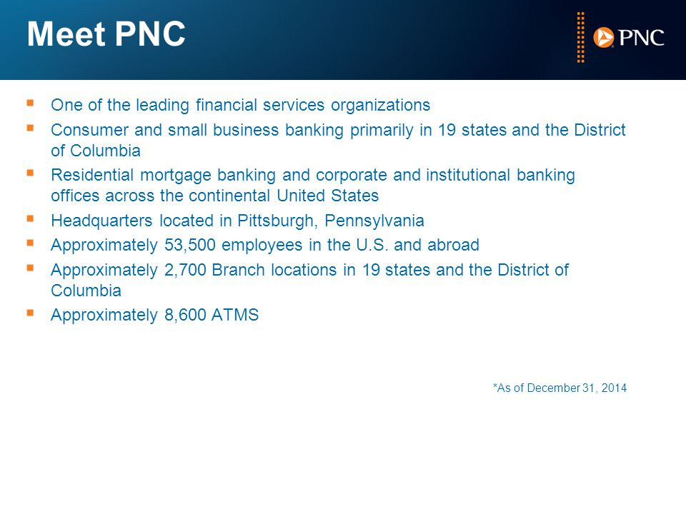 Meet PNC One of the leading financial services organizations