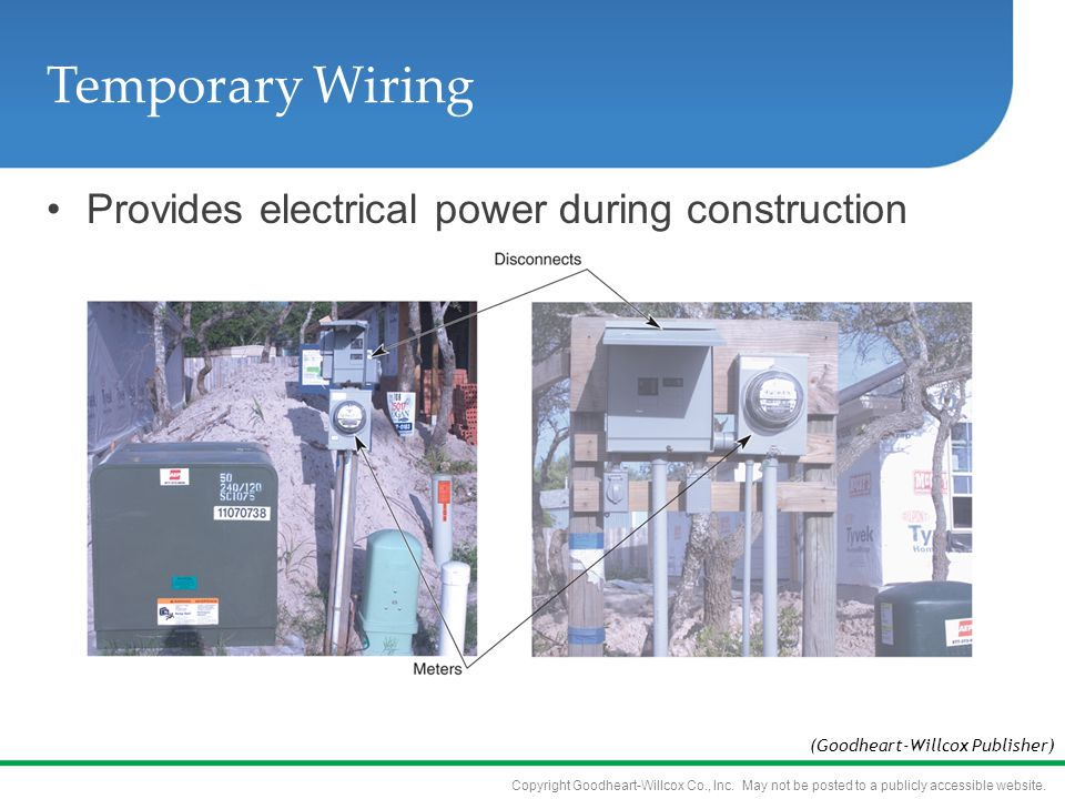 Temporary Wiring Provides electrical power during construction