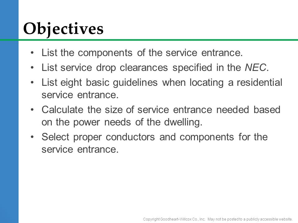 Objectives List the components of the service entrance.