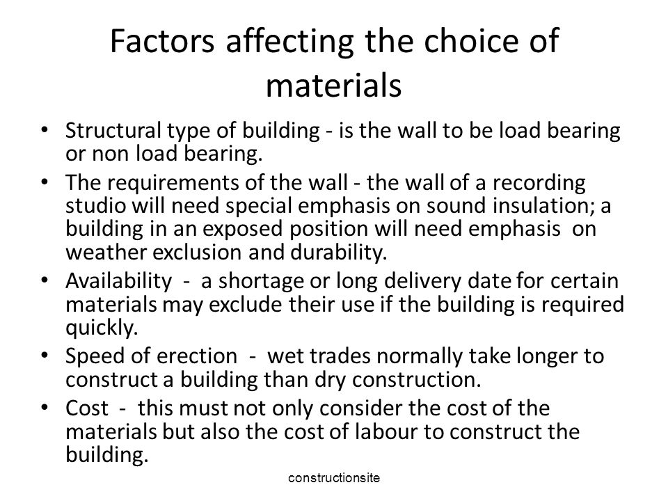 Factors affecting the choice of materials
