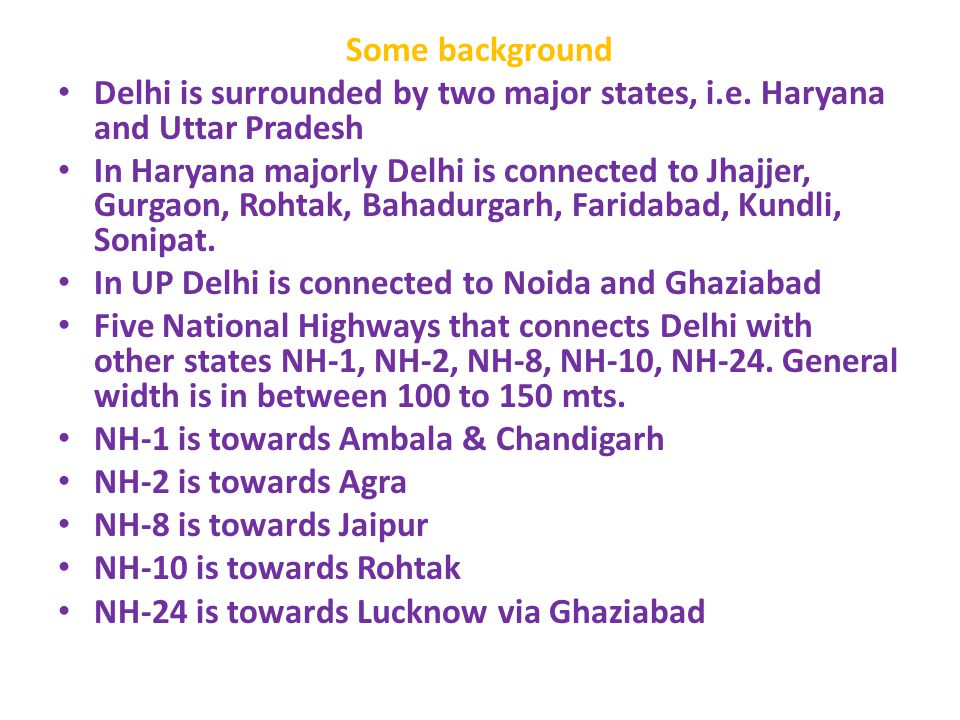 Some background Delhi is surrounded by two major states, i.e. Haryana and Uttar Pradesh.