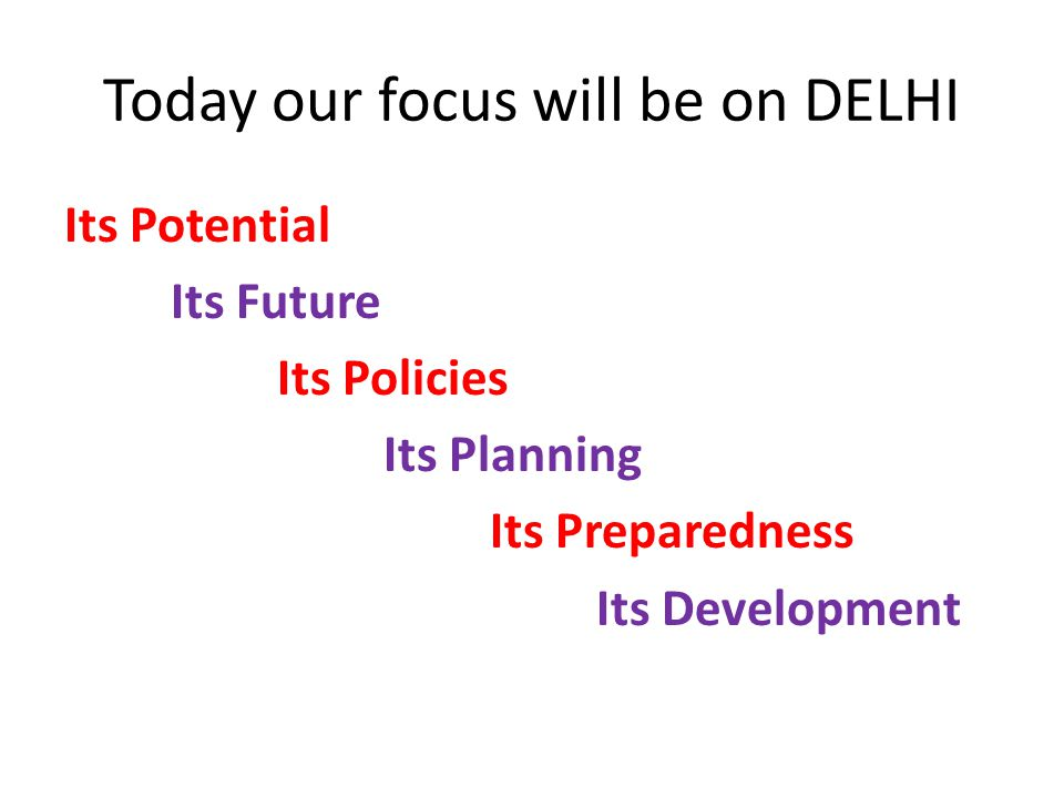 Today our focus will be on DELHI