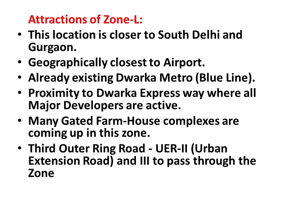 This location is closer to South Delhi and Gurgaon.