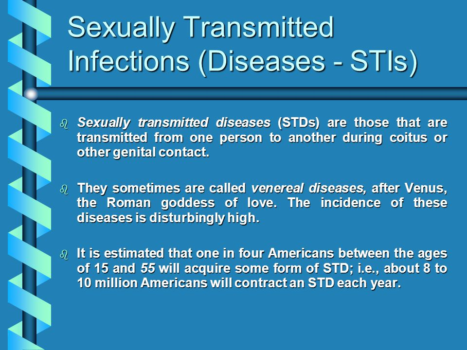 Sexually Transmitted Infections (Diseases - STIs)