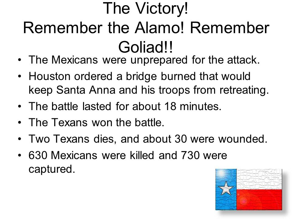 The Victory! Remember the Alamo! Remember Goliad!!