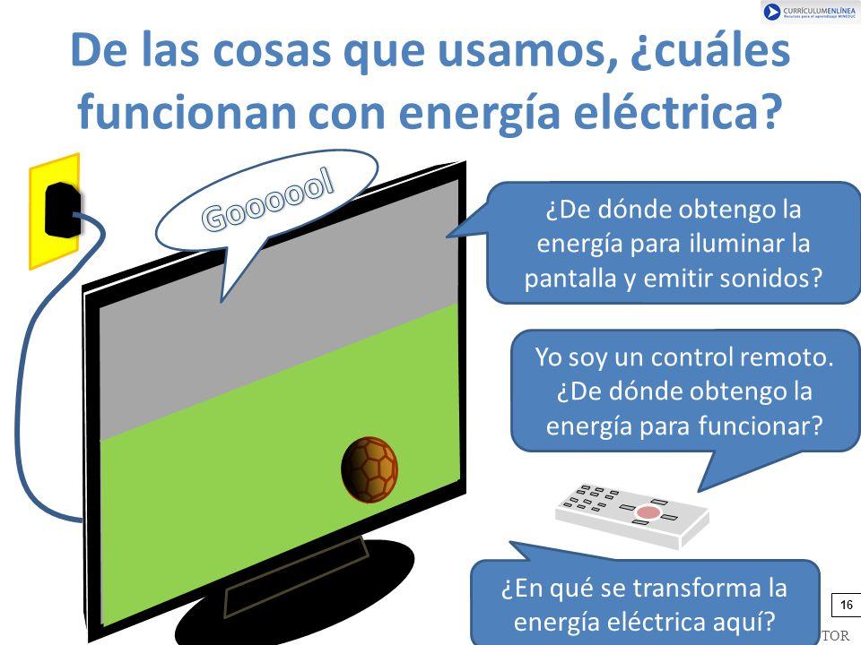 De las cosas que usamos, ¿cuáles funcionan con energía eléctrica