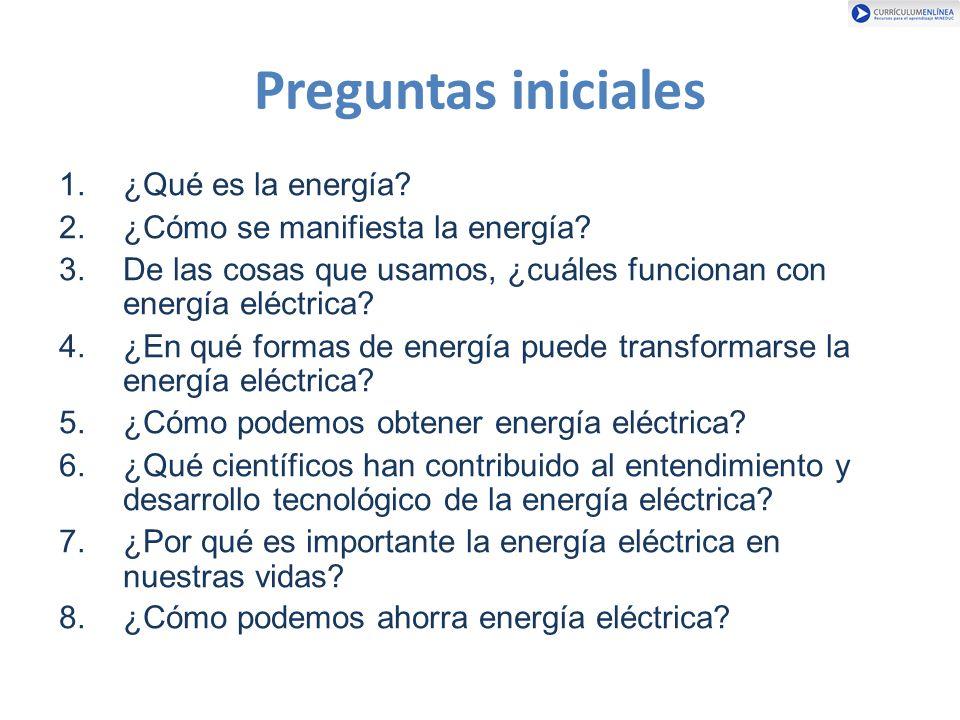 Preguntas iniciales ¿Qué es la energía