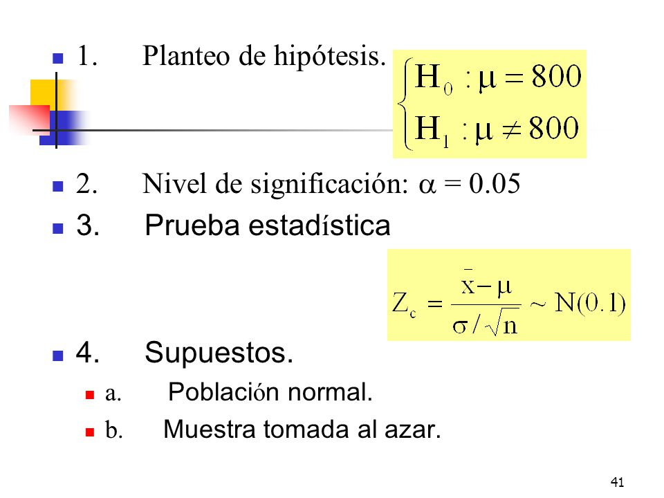 2. Nivel de significación: a = 0.05 3. Prueba estadística