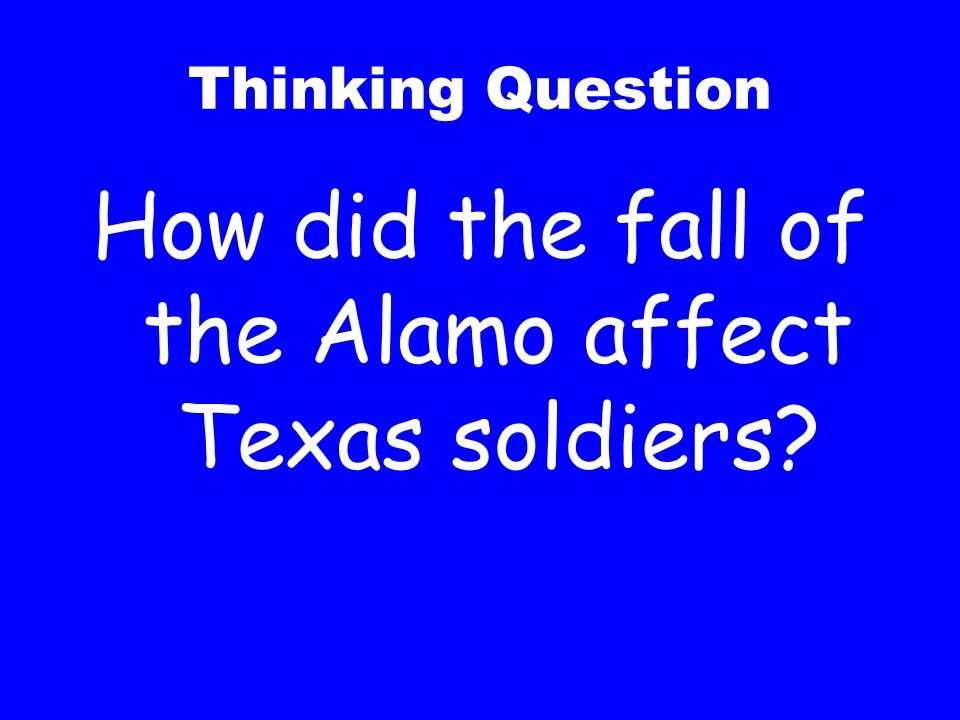 How did the fall of the Alamo affect Texas soldiers