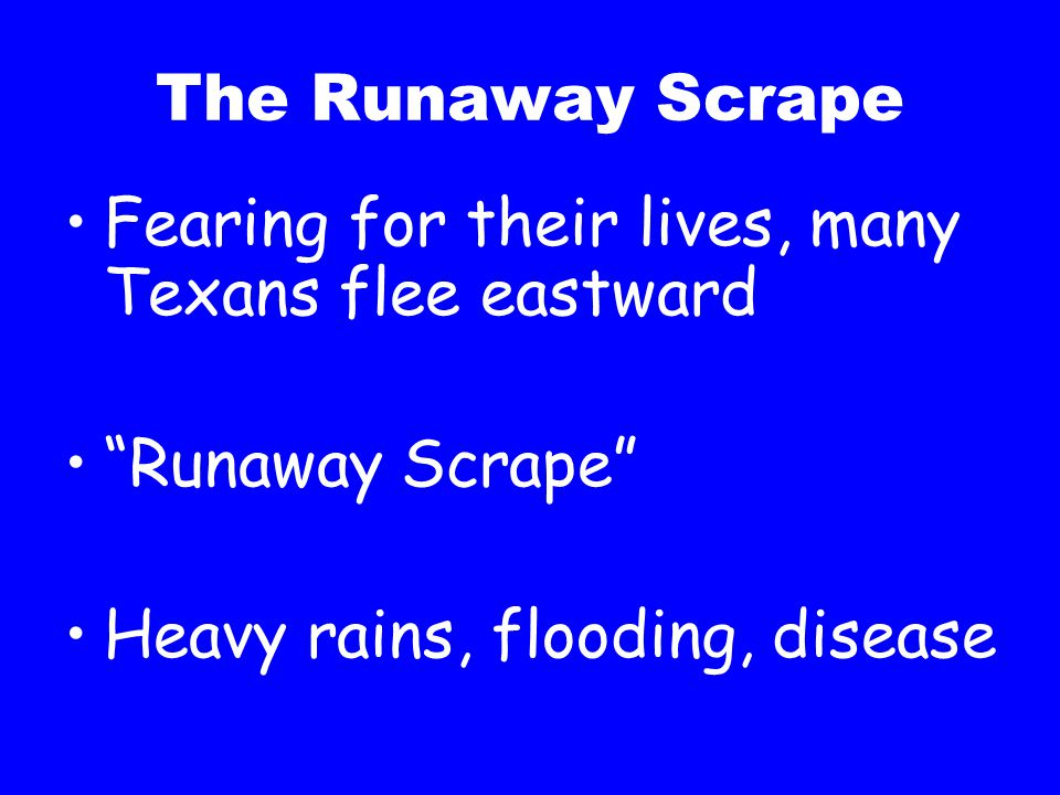 The Runaway Scrape Fearing for their lives, many Texans flee eastward.