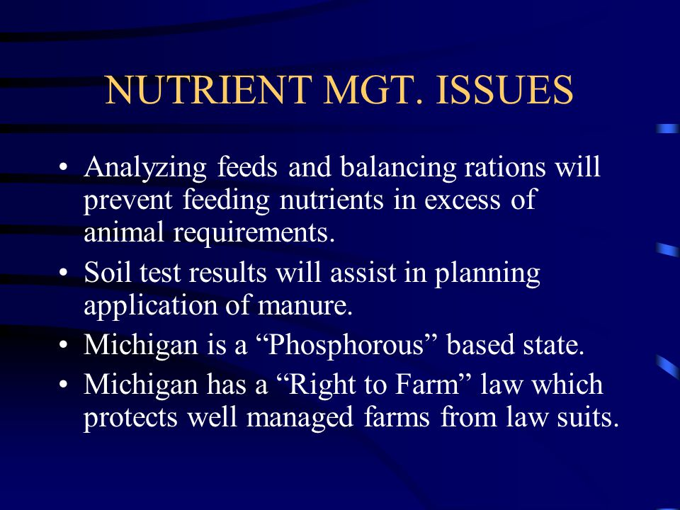 NUTRIENT MGT. ISSUES Analyzing feeds and balancing rations will prevent feeding nutrients in excess of animal requirements.
