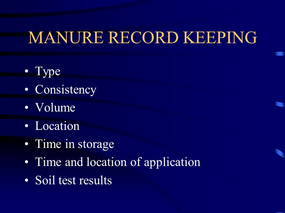MANURE RECORD KEEPING Type Consistency Volume Location Time in storage