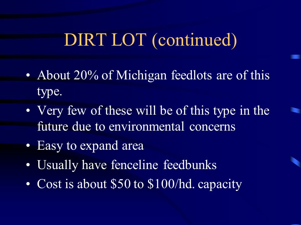 DIRT LOT (continued) About 20% of Michigan feedlots are of this type.