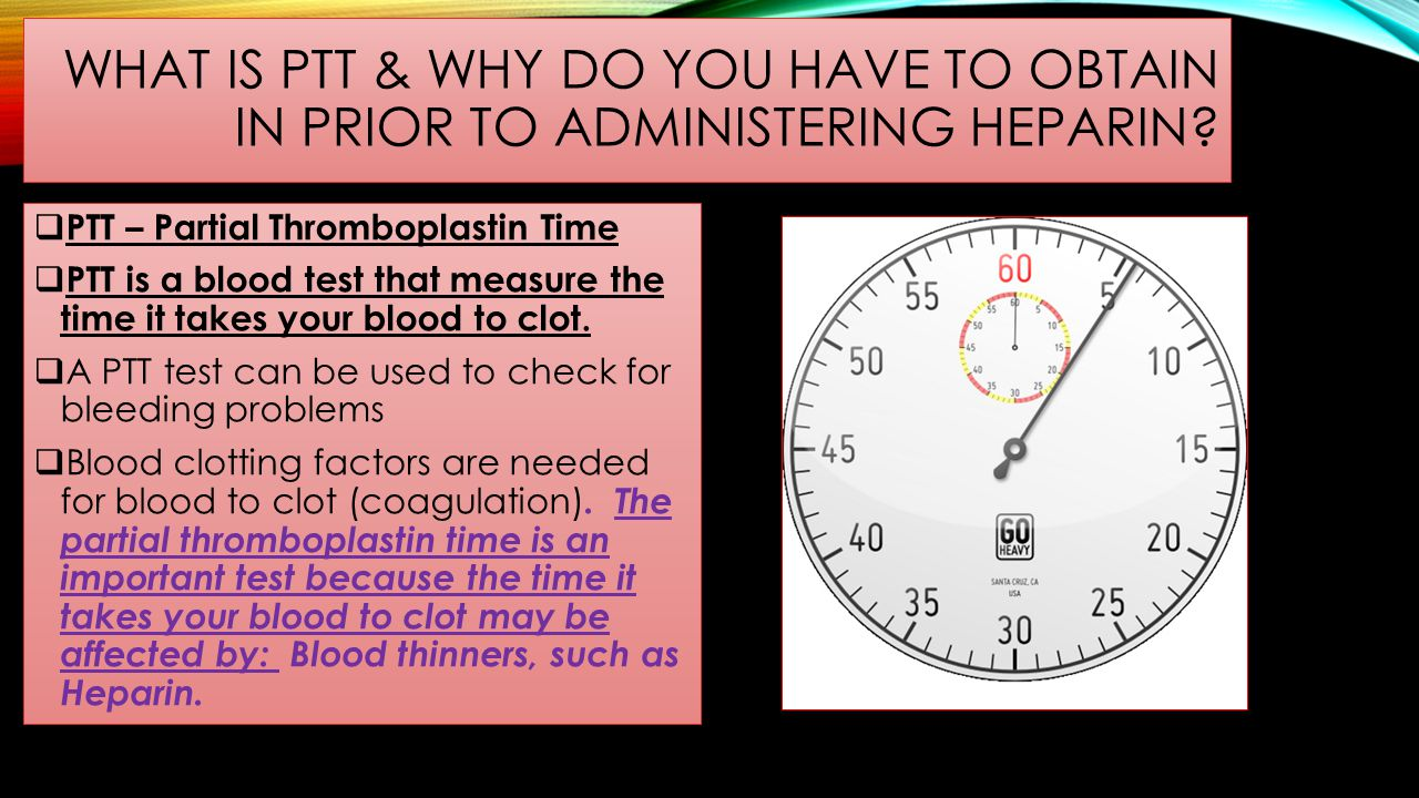What is ptt & why do you have to obtain in prior to administering heparin