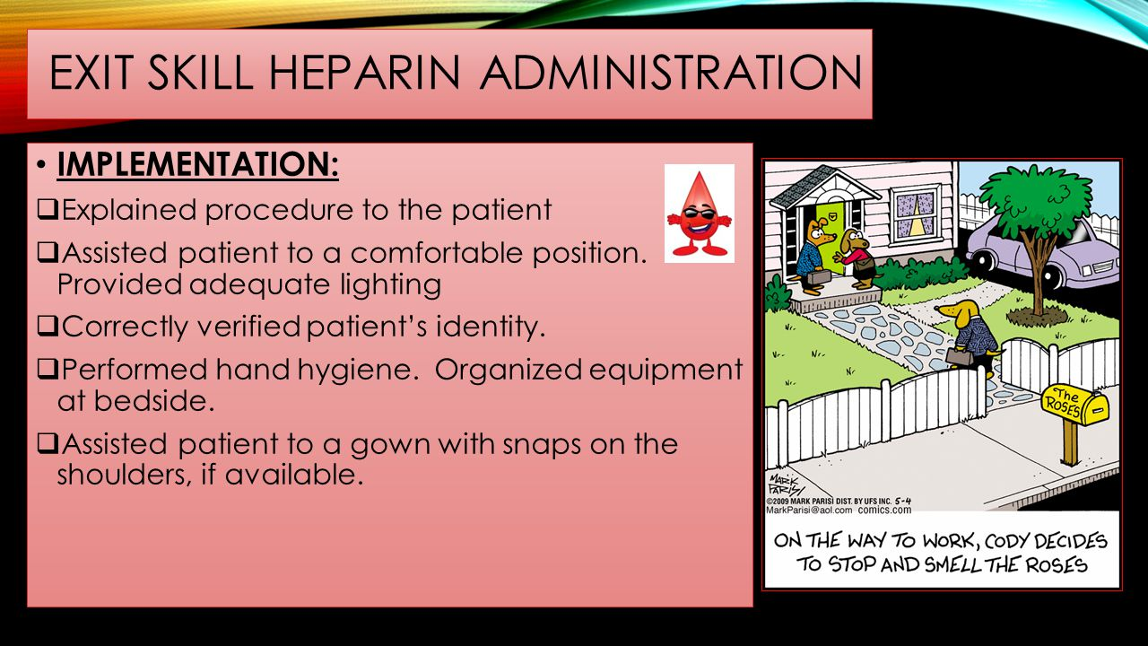 Exit skill heparin administration