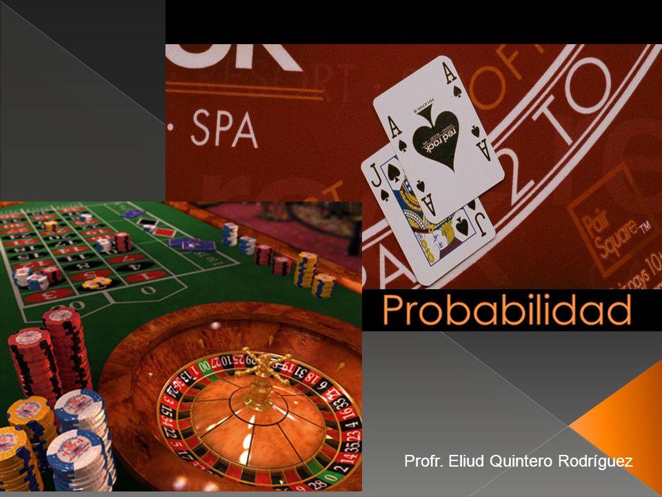 Probabilidad Profr. Eliud Quintero Rodríguez