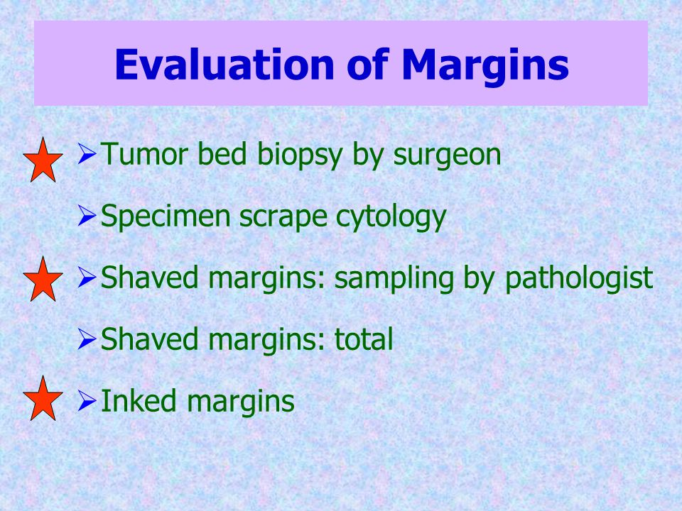 Evaluation of Margins Tumor bed biopsy by surgeon