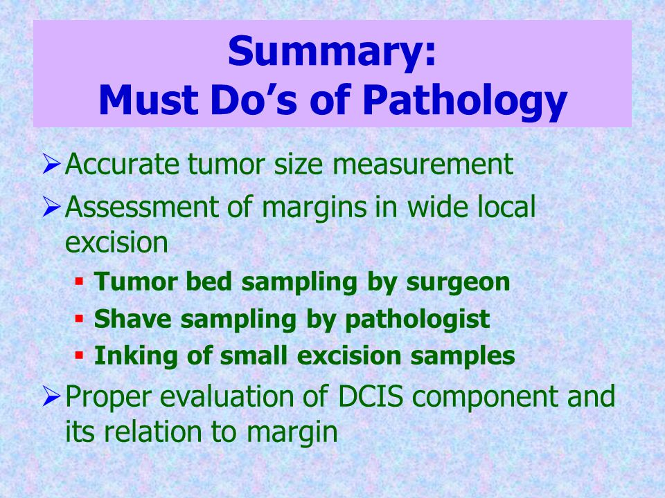 Summary: Must Do's of Pathology