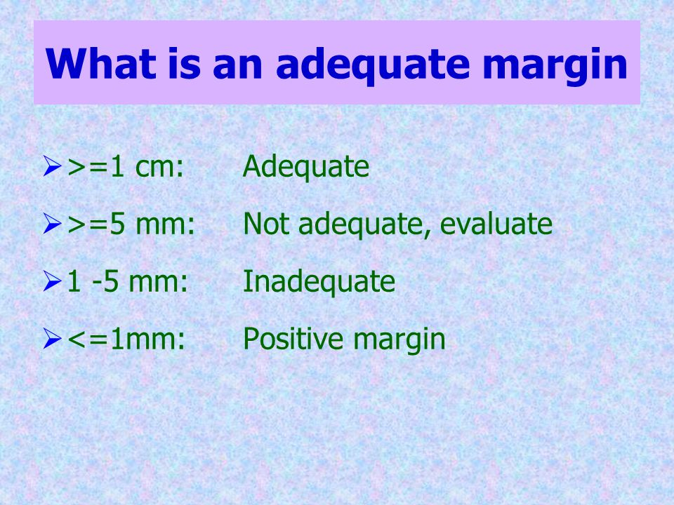 What is an adequate margin