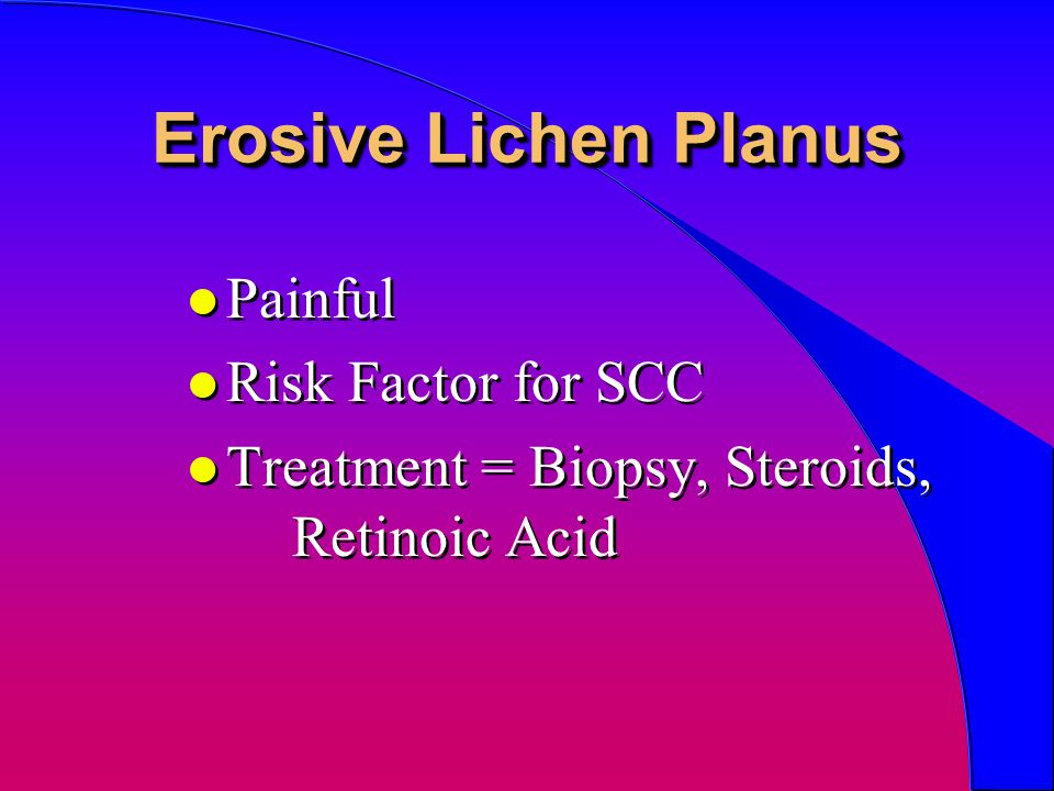 Erosive Lichen Planus Painful Risk Factor for SCC