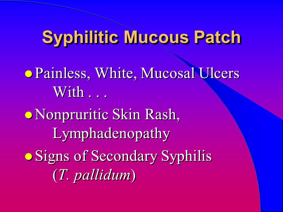 Syphilitic Mucous Patch