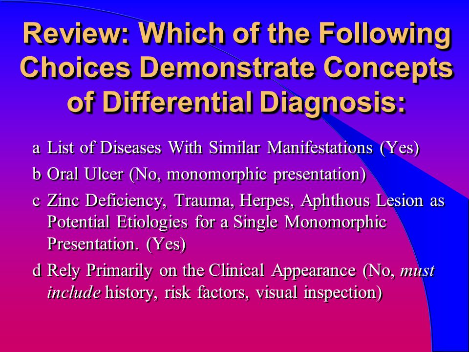 Review: Which of the Following Choices Demonstrate Concepts of Differential Diagnosis: