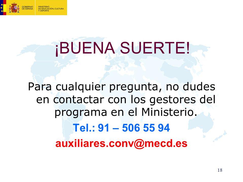 ¡BUENA SUERTE! Para cualquier pregunta, no dudes en contactar con los gestores del programa en el Ministerio.