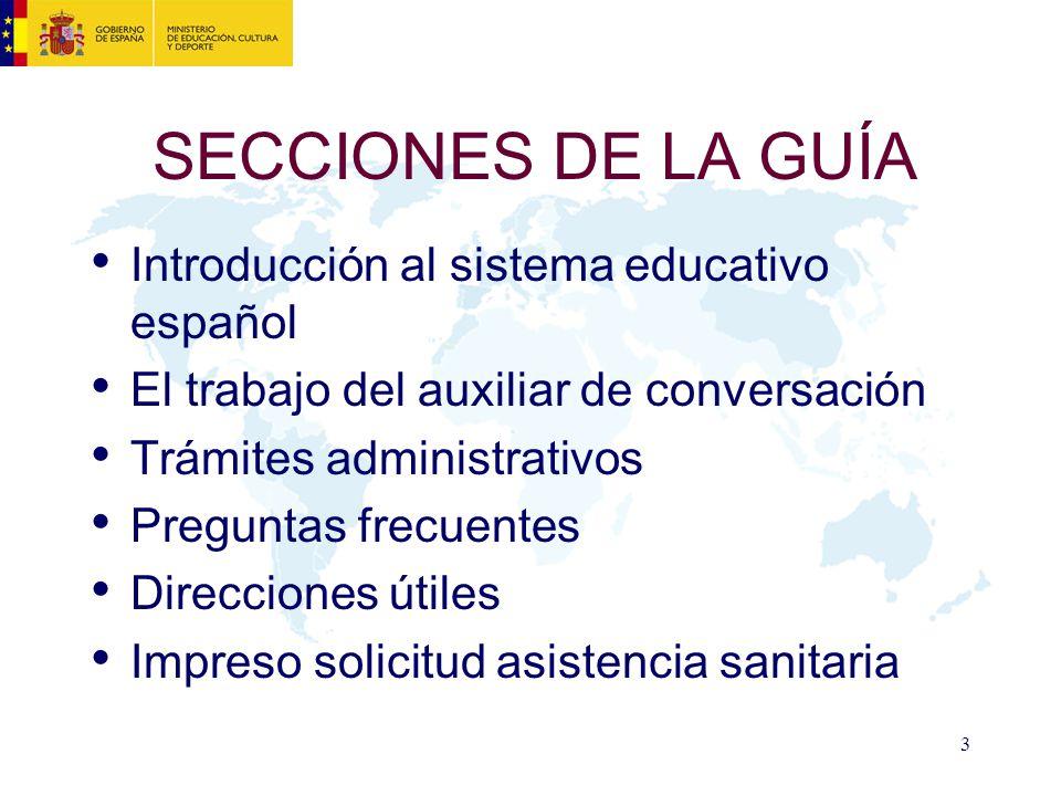 SECCIONES DE LA GUÍA Introducción al sistema educativo español