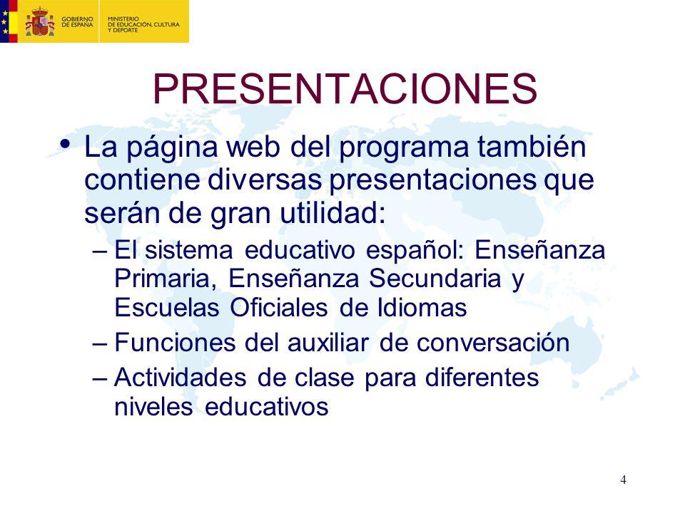PRESENTACIONES La página web del programa también contiene diversas presentaciones que serán de gran utilidad: