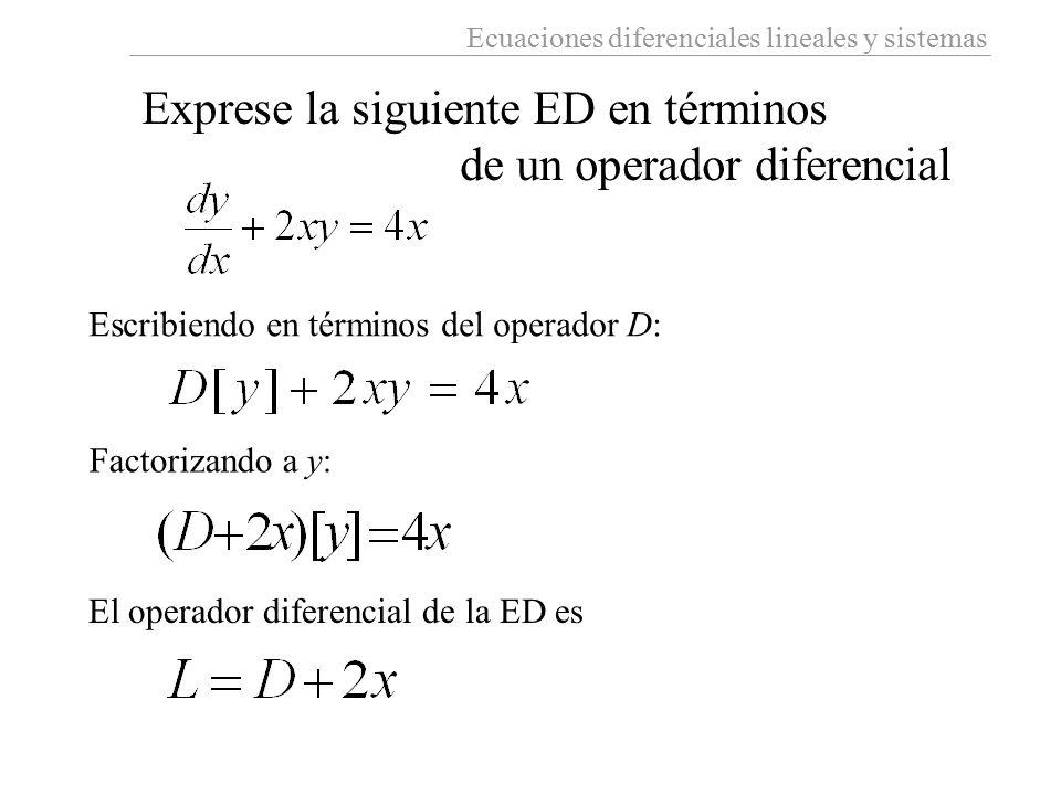 Exprese la siguiente ED en términos de un operador diferencial