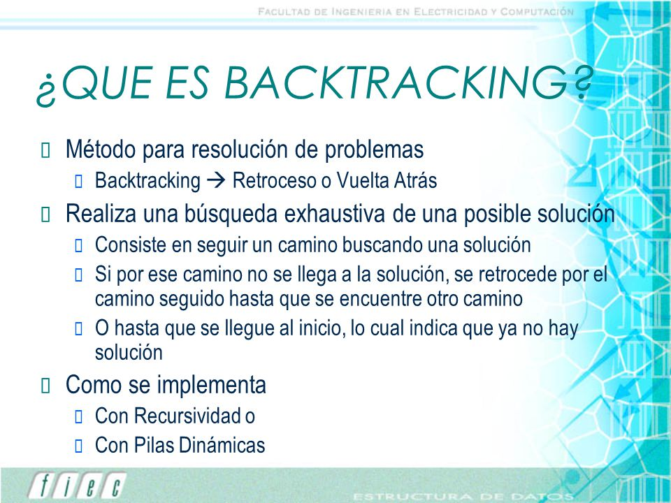 ¿QUE ES BACKTRACKING Método para resolución de problemas