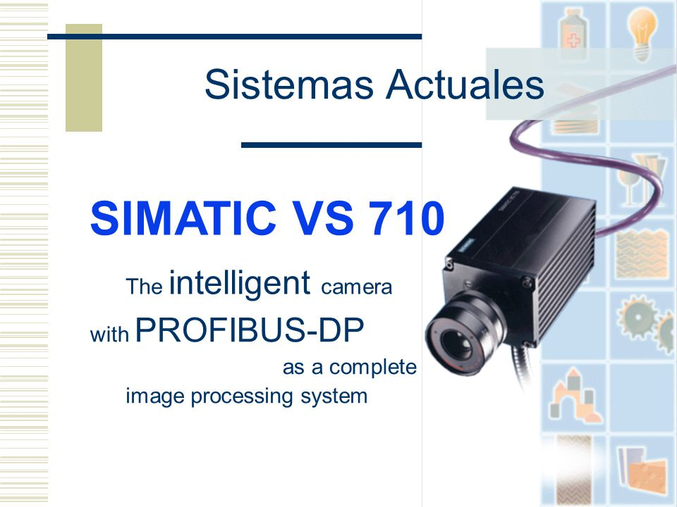 SIMATIC VS 710 Sistemas Actuales The intelligent camera