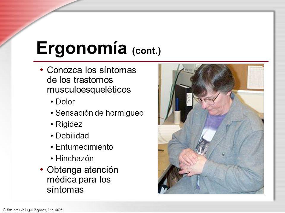 Ergonomía (cont.) Conozca los síntomas de los trastornos musculoesqueléticos. Dolor. Sensación de hormigueo.