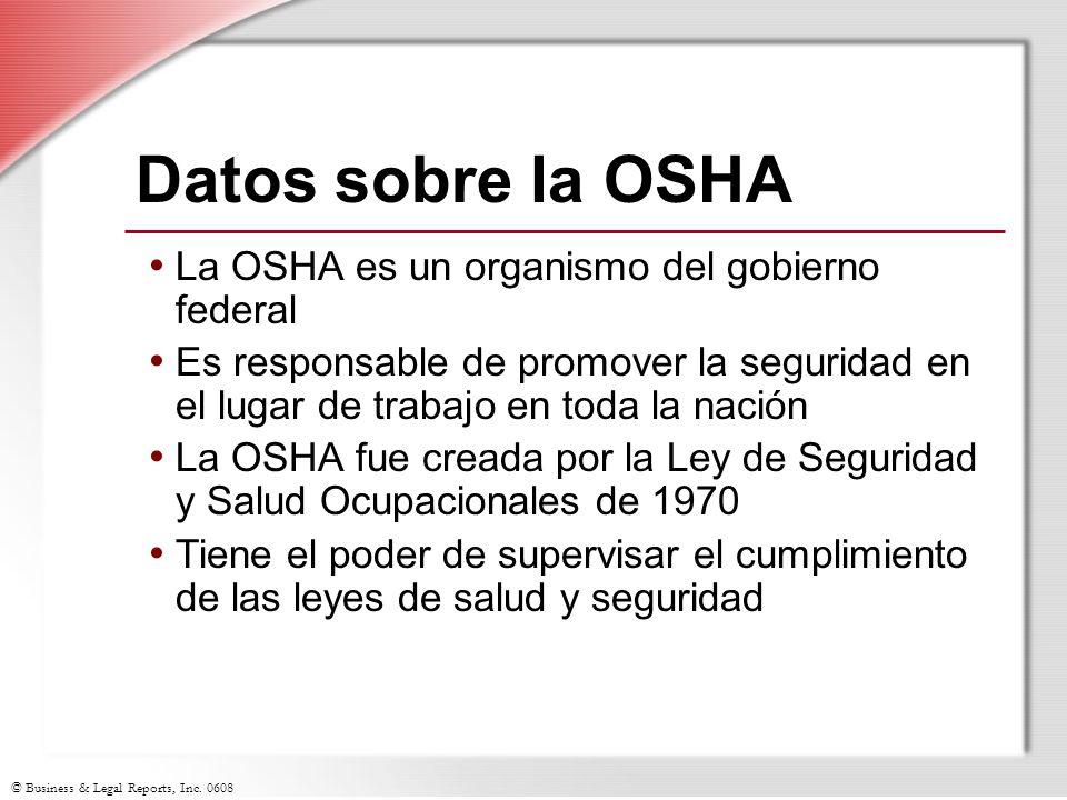 Datos sobre la OSHA La OSHA es un organismo del gobierno federal