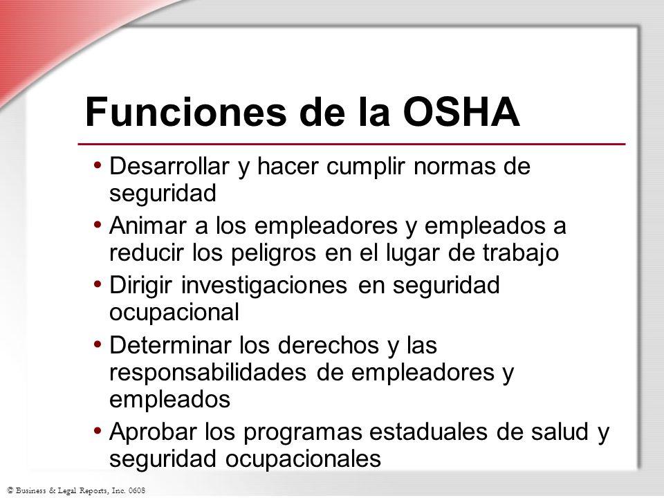 Funciones de la OSHA Desarrollar y hacer cumplir normas de seguridad