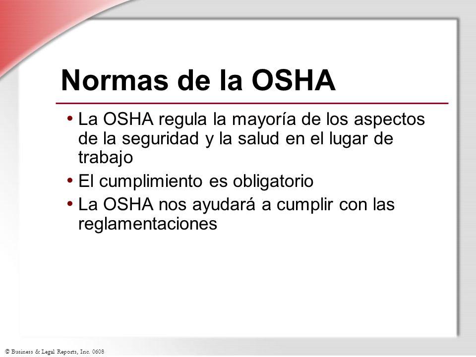 Normas de la OSHA La OSHA regula la mayoría de los aspectos de la seguridad y la salud en el lugar de trabajo.