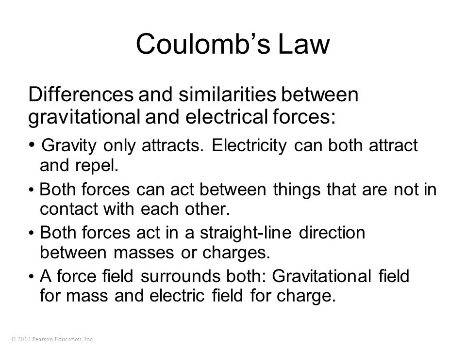 Coulomb's Law Differences and similarities between gravitational and electrical forces:
