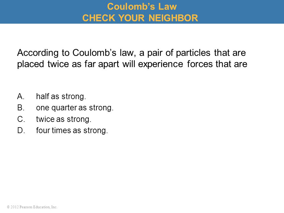 Coulomb's Law CHECK YOUR NEIGHBOR
