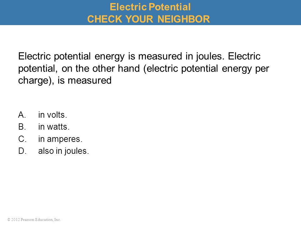 Electric Potential CHECK YOUR NEIGHBOR