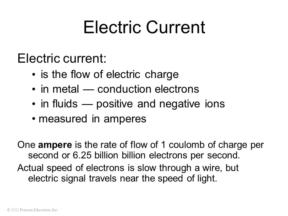 Electric Current Electric current: is the flow of electric charge
