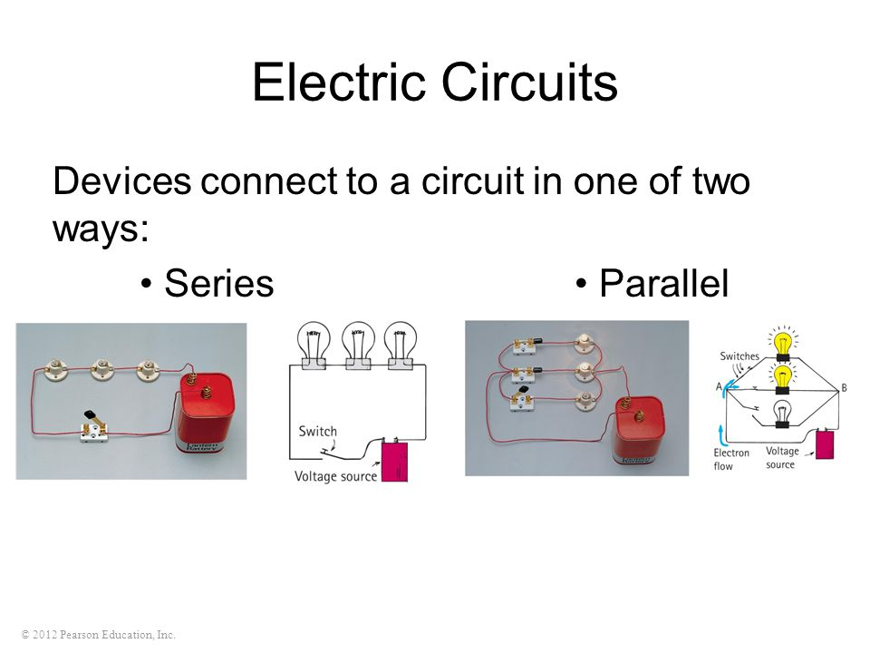Electric Circuits Devices connect to a circuit in one of two ways: