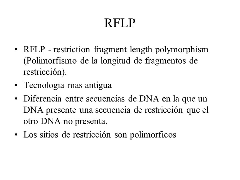 RFLP RFLP - restriction fragment length polymorphism (Polimorfismo de la longitud de fragmentos de restricción).