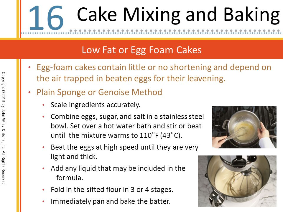 16 Cake Mixing and Baking Low Fat or Egg Foam Cakes